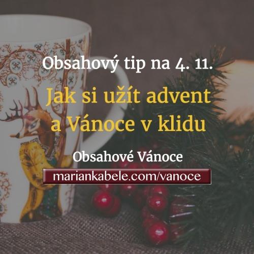 Obsahový tip na 4. 11. – Jak si užít advent a Vánoce v klidu.