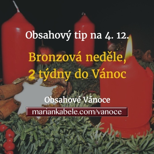 Obsahový tip na 4. 12. – Bronzová neděle, betlémská svíčka a lny.