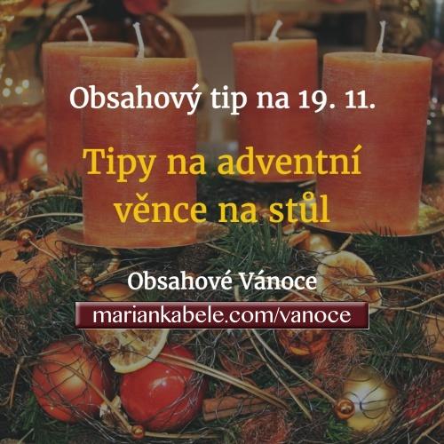 Obsahový tip na 19. 11. – Tipy na adventní věnce na stůl.