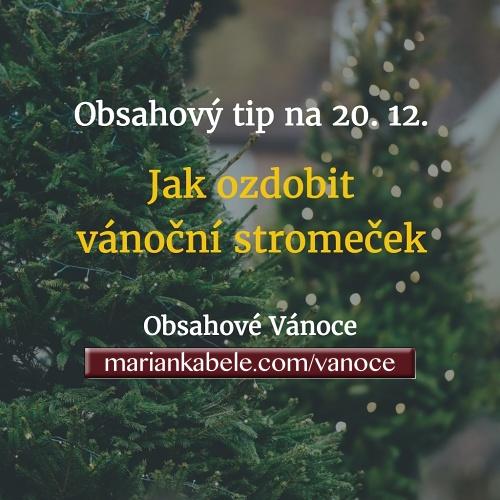 Obsahový tip na 20. 12. – Jak ozdobit vánoční stromeček.