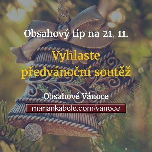 Obsahový tip na 21. 11. – Vyhlaste předvánoční soutěž.
