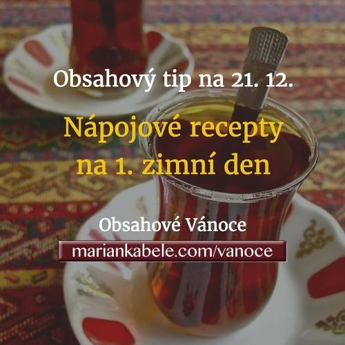 Obsahový tip na 21. 12. – Nápojové recepty na 1. zimní den.