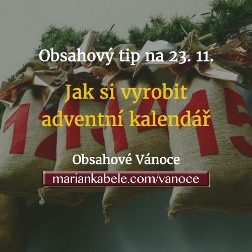 Obsahový tip na 23. 11. – Jak vyrobit adventní kalendář.
