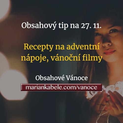 Obsahový tip na 27. 11. – Recepty na adventní nápoje a vánoční filmy.