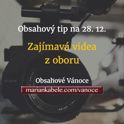 Obsahový tip na 28. 12. – Zajímavá videa z oboru.