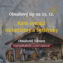 Obsahový tip na 25. 12. – Betlémy na Boží hod vánoční